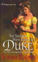 Barnes, Sophie The Trouble With Being a Duke