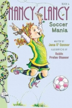 Jane O`Connor Fancy Nancy: Nancy Clancy, Soccer Mania