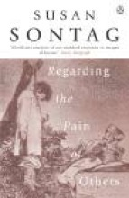 Susan,Sontag Regarding the Pain of Others