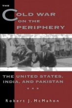 McMahon, Robert The Cold War on the Periphery