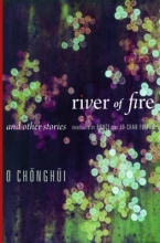 O, Chonghui River of Fire and Other Stories