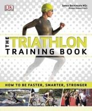 Beckinsale, James Triathlon Training Book