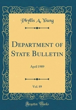 Young, Phyllis A. Young, P: Department of State Bulletin, Vol. 89