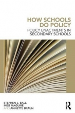 Meg Maguire,   Stephen J. Ball,   Annette Braun How Schools Do Policy