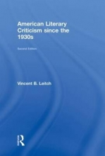 Leitch, Vincent B. American Literary Criticism Since the 1930s