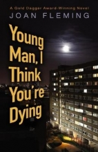 Fleming, Joan Young Man, I Think You`re Dying