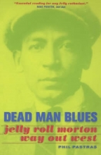 Pastras, Phil Dead Man Blues - Jelly Roll Morton Way Out West