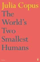 Julia Copus The World`s Two Smallest Humans