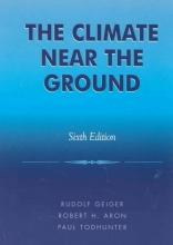 Rudolf Geiger,   Robert H. Aron,   Paul Todhunter The Climate Near the Ground