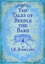 J.K.  Rowling, ROWLING,*TALES OF BEEDLE THE BARD, THE