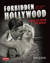 Mark Vieira , Forbidden Hollywood: The Pre-Code Era (1930-1934)