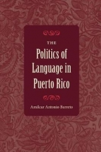 Amilcar Antonio Barreto The Politics of Language in Puerto Rico