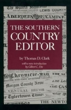 Thomas Dionysius Clark The Southern Country Editor