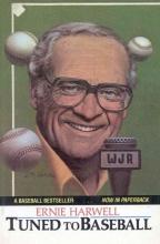 Ernie Harwell Tuned to Baseball