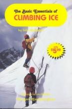 John McMullen Basic Essentials of Climbing Ice