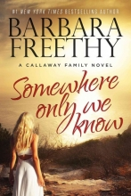 Freethy, Barbara Somewhere Only We Know