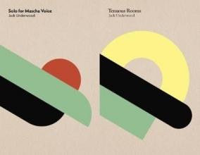 Jack Underwood Solo for Mascha Voice/Tenuous Rooms