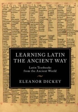 Eleanor Dickey Learning Latin the Ancient Way