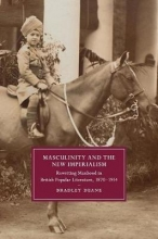 Deane, Bradley Masculinity and the New Imperialism
