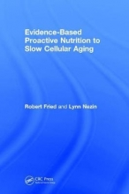 Robert (City University of New York-Hunter College) Fried,   Lynn Nezin Evidence-Based Proactive Nutrition to Slow Cellular Aging