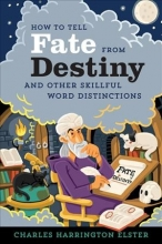 Elster Charles Harrington Elster How to Tell Fate from Destiny