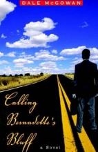 McGowan, Dale Calling Bernadette`s Bluff