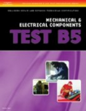 Delmar, Cengage Learning ASE Test Preparation Collision Repair and Refinish- Test B5 Mechanical and Electrical Components