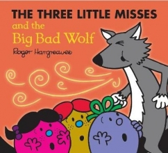 HARGREAVES, ROGER Three Little Miss and the Big Bad Wolf