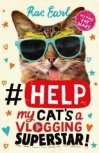 Rae Earl #Help: My Cat`s a Vlogging Superstar!