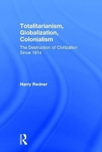 Redner, Harry Totalitarianism, Globalization, Colonialism