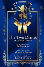 Meurice, Paul The Two Dianas; Or, Martin Guerre