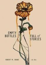 r.h. Sin,   Robert M. Drake Empty Bottles Full of Stories