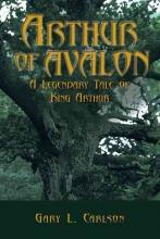 Carlson, Gary L. Arthur of Avalon