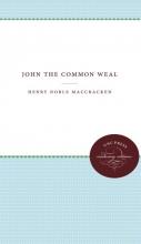 MacCracken, Henry Noble John the Common Weal
