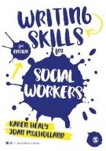 Karen Healy,   Joan Mulholland Writing Skills for Social Workers