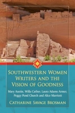 Brosman, Catharine Savage Southwestern Women Writers and the Vision of Goodness