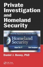 Benny, Daniel J., Ph.D. Private Investigation and Homeland Security