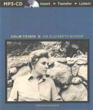 Toibin, Colm On Elizabeth Bishop
