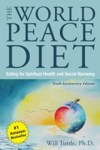 Will (Will Tuttle) Tuttle The World Peace Diet - Tenth Anniversary Edition