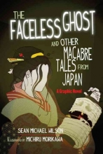 Wilson, Sean Michael The Faceless Ghost and Other Macabre Tales from Japan