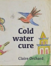 Orchard, Claire Cold Water Cure