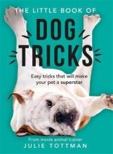 Tottman, Julie Little Book of Dog Tricks