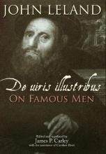 Leland, John John Leland - De Uiris Illustribus/On Famous Men