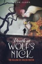 Diane Janes Death at Wolf`s Nick