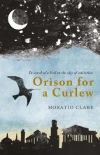 Horatio Clare Orison for a Curlew