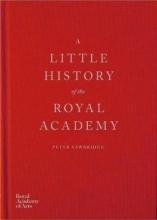 Peter Sawbridge A Little History of the Royal Academy