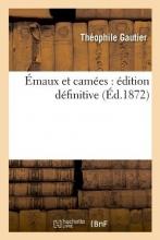 Gautier, Theophile Émaux Et Camées