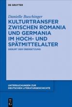 Buschinger, Danielle Kulturtransfer zwischen Romania und Germania im Hoch- und Spätmittelalter
