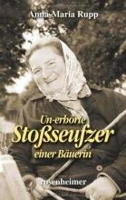 Rupp, Anna-Maria Un-erhörte Stoßseufzer einer Bäuerin