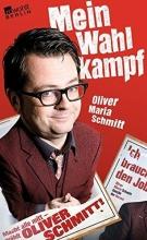 Schmitt, Oliver Maria Mein Wahlkampf